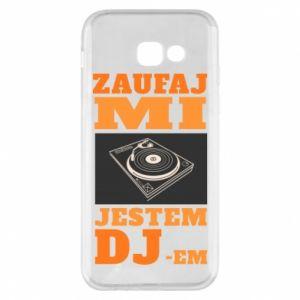 Phone case for Samsung A5 2017 Trust me, I'm a DJ