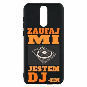 Etui na Huawei Mate 10 Lite Zaufaj mi  jestem DJ-em.