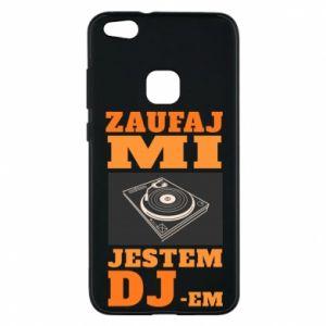 Etui na Huawei P10 Lite Zaufaj mi  jestem DJ-em.