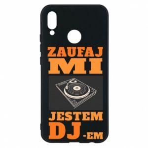 Etui na Huawei P20 Lite Zaufaj mi  jestem DJ-em.