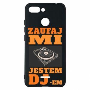 Phone case for Xiaomi Redmi 6 Trust me, I'm a DJ