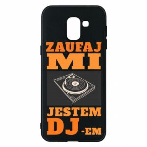 Phone case for Samsung J6 Trust me, I'm a DJ