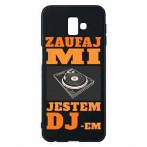 Phone case for Samsung J6 Plus 2018 Trust me, I'm a DJ