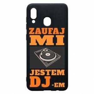 Phone case for Samsung A20 Trust me, I'm a DJ