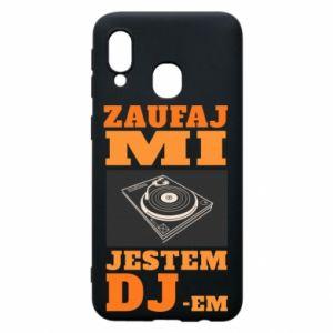 Phone case for Samsung A40 Trust me, I'm a DJ