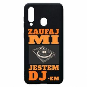 Phone case for Samsung A60 Trust me, I'm a DJ