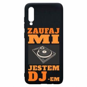 Phone case for Samsung A70 Trust me, I'm a DJ