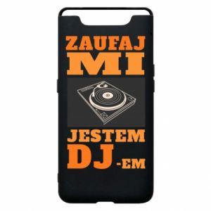 Phone case for Samsung A80 Trust me, I'm a DJ