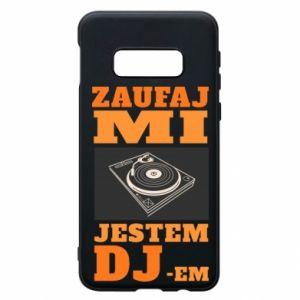 Etui na Samsung S10e Zaufaj mi  jestem DJ-em.