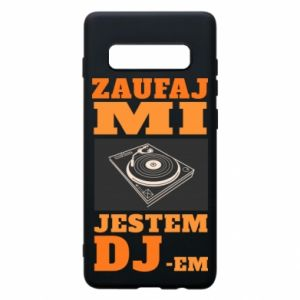Phone case for Samsung S10+ Trust me, I'm a DJ
