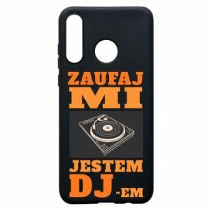 Phone case for Huawei P30 Lite Trust me, I'm a DJ