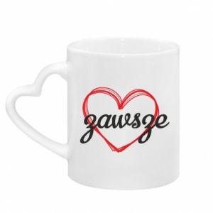 Mug with heart shaped handle Always