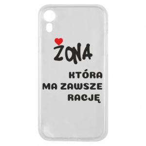 Phone case for iPhone XR A wife who is always right - PrintSalon