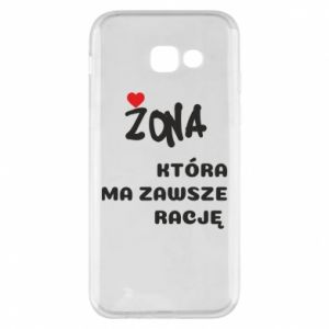 Phone case for Samsung A5 2017 A wife who is always right - PrintSalon