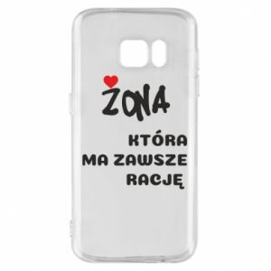 Phone case for Samsung S7 A wife who is always right - PrintSalon