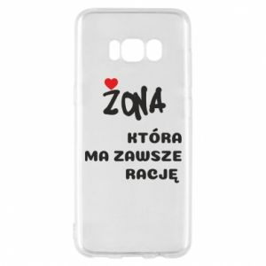 Phone case for Samsung S8 A wife who is always right - PrintSalon