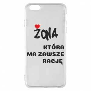 Phone case for iPhone 6 Plus/6S Plus A wife who is always right - PrintSalon