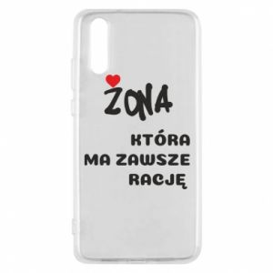 Phone case for Huawei P20 A wife who is always right - PrintSalon