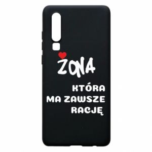 Phone case for Huawei P30 A wife who is always right - PrintSalon