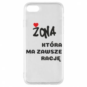 Phone case for iPhone 7 A wife who is always right - PrintSalon