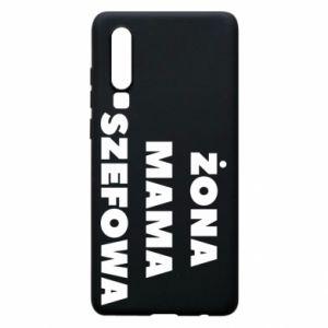 Etui na Huawei P30 Żona Mama Szefowa napis