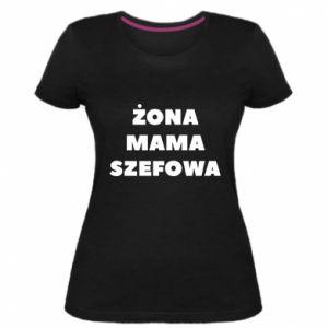 Damska premium koszulka Żona Mama Szefowa napis