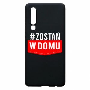 Phone case for Huawei P30 Stay home