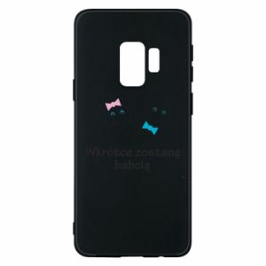 Phone case for Samsung S9 Zostanę babcią