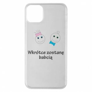 Phone case for iPhone 11 Pro Max Zostanę babcią