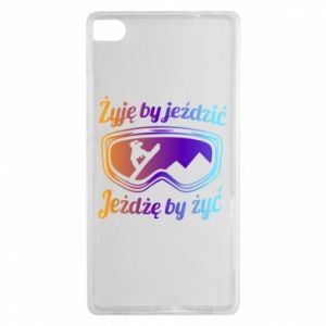 Huawei P8 Case I live to ride