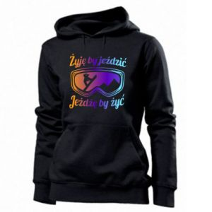 Women's hoodies I live to ride
