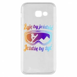 Phone case for Samsung A5 2017 I live to ride